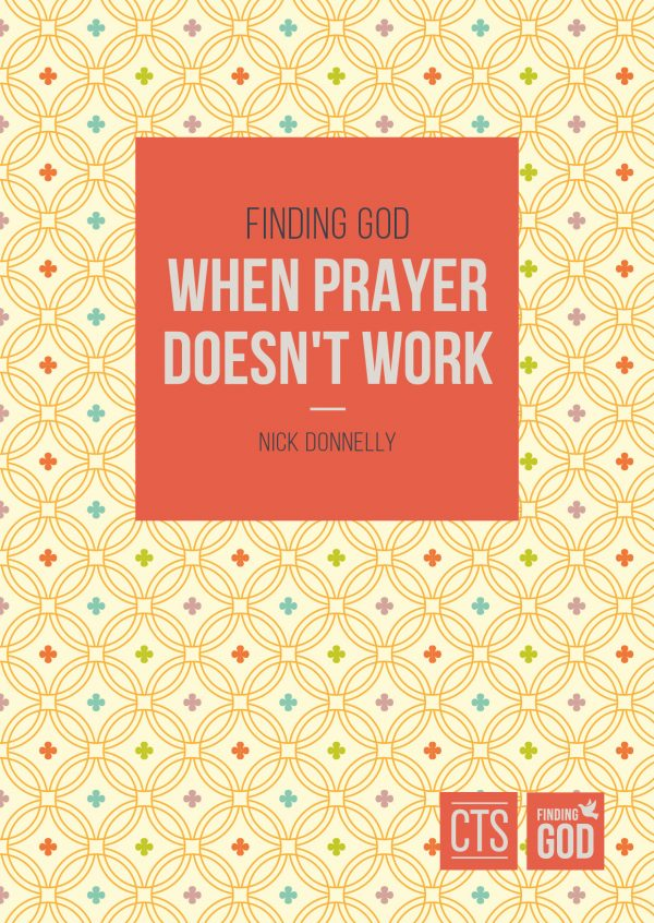 Finding God When Prayer Doesn't Work