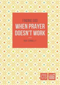 Finding God When Prayer Doesn't Work
