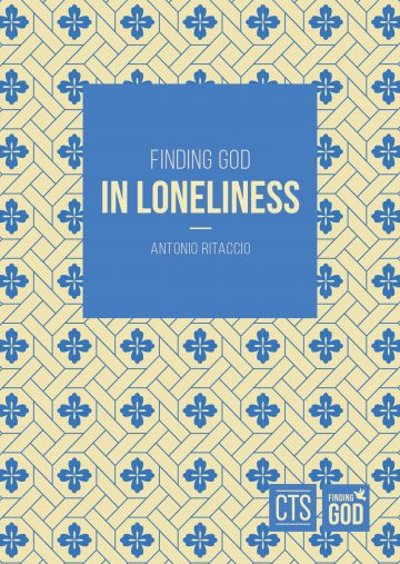 Finding God in Loneliness