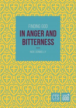 Finding God in Anger and Bitterness