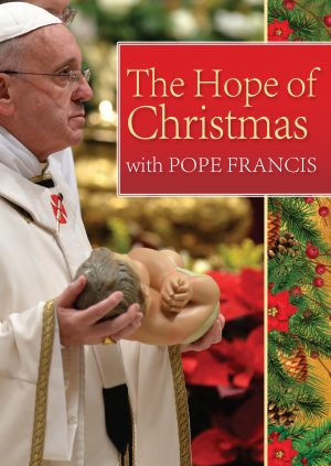 The Hope of Christmas with Pope Francis