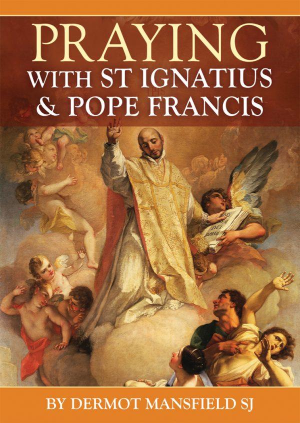 Praying with St Ignatius & Pope Benedict XVI