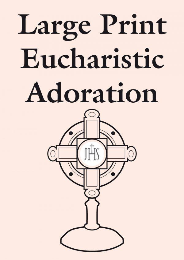 Large Print Eucharistic Adoration