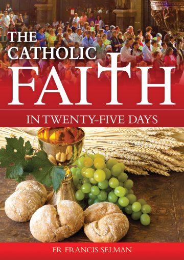 The Catholic Faith in 25Days
