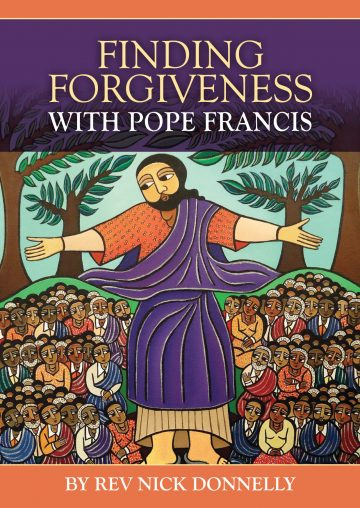 Finding Forgiveness with Pope Francis