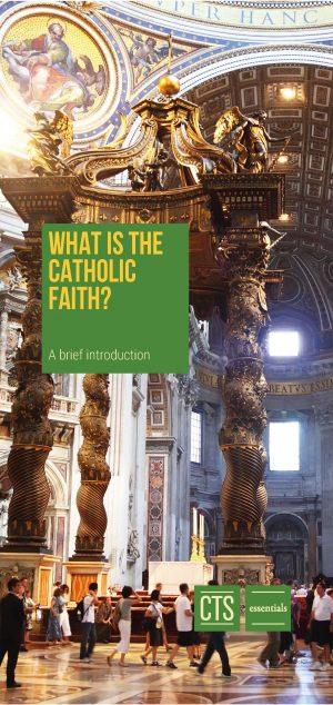 What is the Catholic Faith?