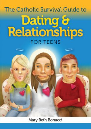 Catholic Guide to Dating and Relationships for Teens