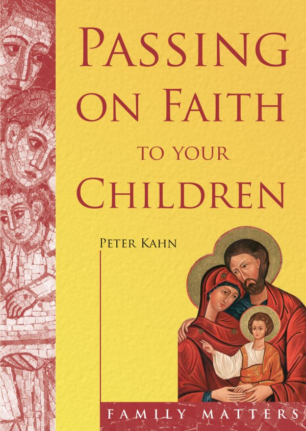 Passing on the Faith to Your Children
