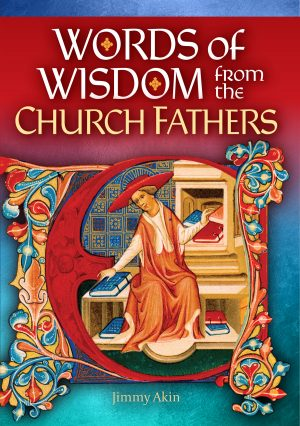 Words of Wisdom from the Church Fathers